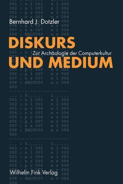 Diskurs und Medium I von Dotzler,  Bernhard