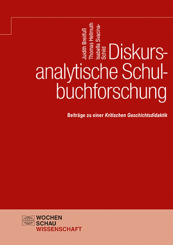Diskursanalytische Schulbuchforschung von Breitfuß,  Judith, Hellmuth,  Thomas, Svacina-Schild,  Isabella
