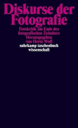 Diskurse der Fotografie von Falk,  Thomas, Holschbach,  Susanne, Schröter,  Jens, Wolf,  Herta, Zimmer,  Claire
