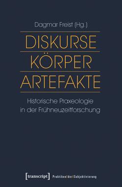 Diskurse – Körper – Artefakte von Freist,  Dagmar