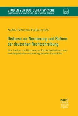 Diskurse zur Normierung und Reform der deutschen Rechtschreibung von Schimmel-Fijalkowytsch,  Nadine