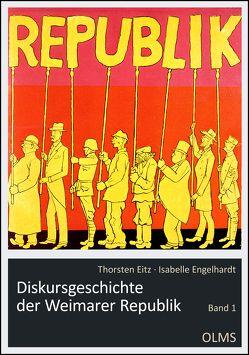 Diskursgeschichte der Weimarer Republik von Eitz,  Thorsten, Engelhardt,  Isabelle