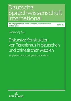 Diskursive Konstruktion von Terrorismus in deutschen und chinesischen Medien von Qiu,  Kuanyong
