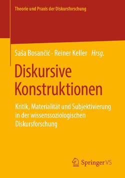 Diskursive Konstruktionen von Bosančić,  Saša, Keller,  Reiner