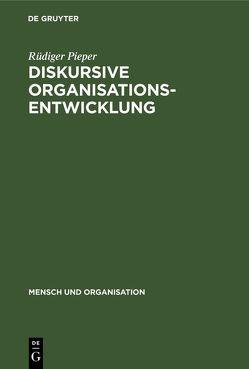 Diskursive Organisationsentwicklung von Pieper,  Rüdiger