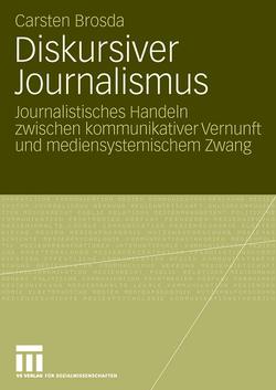 Diskursiver Journalismus von Brosda,  Carsten