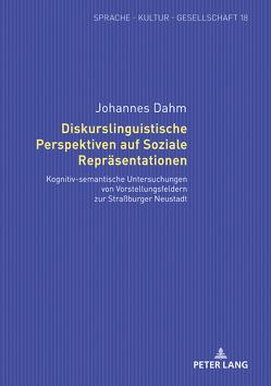 Diskurslinguistische Perspektiven auf Soziale Repräsentationen von Dahm,  Johannes