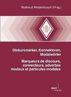 Diskursmarker, Konnektoren, Modalwörter von Weidenbusch,  Waltraud