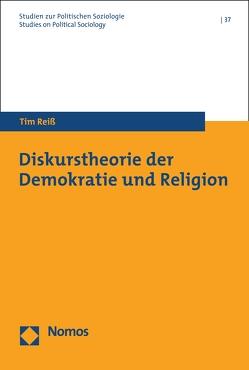 Diskurstheorie der Demokratie und Religion von Reiß,  Tim