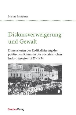 Diskursverweigerung und Gewalt von Brandtner,  Marina
