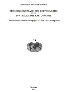 Diskussionsbeiträge zur Kartosemiotik und zur Theorie der Kartographie von Wolodtschenko,  Alexander