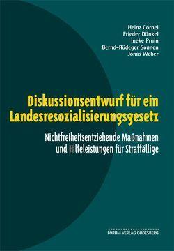 Diskussionsentwurf für ein Landesresozialisierungsgesetz von Cornel,  Heinz, Dünkel,  Frieder, Pruin,  Ineke, Sonnen,  Bernd Rüdeger, Weber,  Jonas