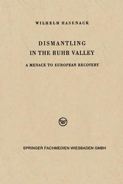 Dismantling in the Ruhr Valley von Hasenack,  Wilhelm