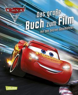 Disney Cars 3 Das große Buch zum Film mit den besten Geschichten von Blase,  Tina