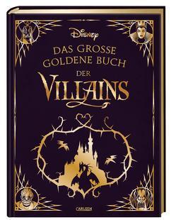 Disney: Das große goldene Buch der Villains von Disney,  Walt, Steindamm,  Constanze
