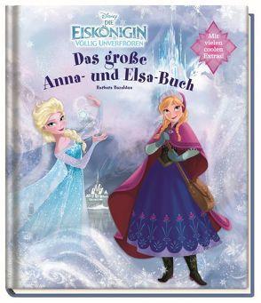 Disney Die Eiskönigin: Das große Anna- und Elsa-Buch von Bazaldua,  Barbara