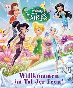 Disney Fairies™ Willkommen im Tal der Feen von Bazaldua,  Barbara, Beth Landis Hester, Dolan,  Hannah