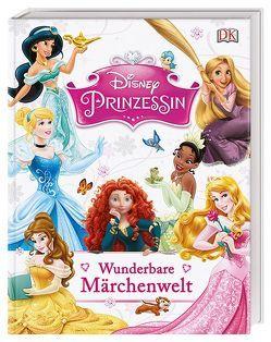 Disney Prinzessin: Wunderbare Märchenwelt von Hester,  Beth Landis, Saunders,  Catherine