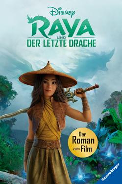 Disney Raya und der letzte Drache: Der Roman zum Film von The Walt Disney Company