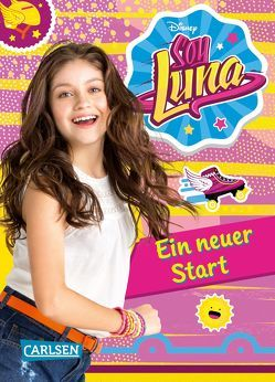 Disney Soy Luna: Soy Luna – Ein neuer Start von Disney Enterprises,  Inc.,  Inc.