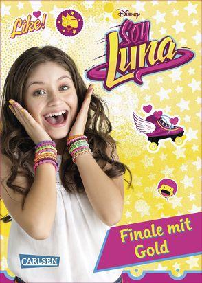 Disney Soy Luna: Soy Luna – Finale mit Gold von Disney Enterprises,  Inc.