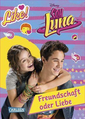 Disney Soy Luna: Soy Luna – Freundschaft oder Liebe? von Disney Enterprises,  Inc.