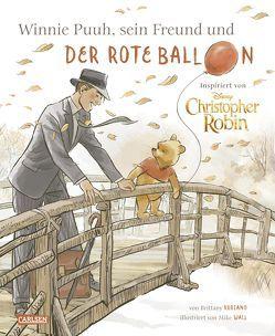 Disney – Winnie Puuh, sein Freund Christopher Robin und der Ballon von Disney,  Walt, Rubiano,  Brittany, Wall,  Mike