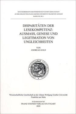 Disparitäten der Lesekompetenz: Ausmaß, Genese und Legitimation von Ungleichheiten von Gold,  Andreas