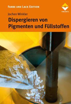 Dispergieren von Pigmenten und Füllstoffen von Winkler,  Jochen