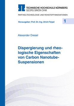 Dispergierung und rheologische Eigenschaften von Carbon Nanotube-Suspensionen von Dresel,  Alexander