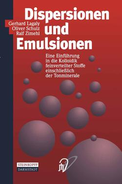 Dispersionen und Emulsionen von Lagaly,  Gerhard, Schulz,  Oliver, Zimehl,  Ralf