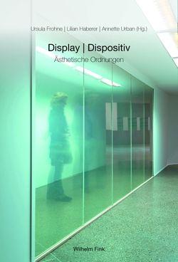 Display und Dispositiv von Frohne,  Ursula, Haberer,  Lilian, Urban,  Annette