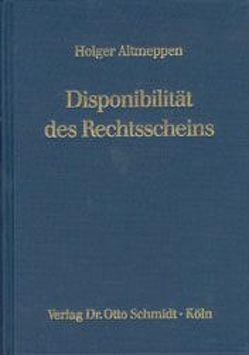 Disponibilität des Rechtsscheins von Altmeppen,  Holger