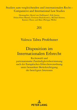 Disposition im Internationalen Erbrecht von Profehsner,  Valesca Tabea