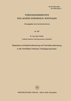 Disposition mit Arbeitsvorbereitung und Vertriebsvorbereitung in der einstufigen (Verkaufs-) Streichgarnspinnerei von Sattler,  Egon