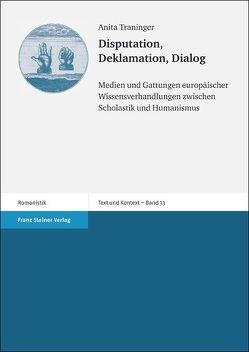 Disputation, Deklamation, Dialog von Traninger,  Anita