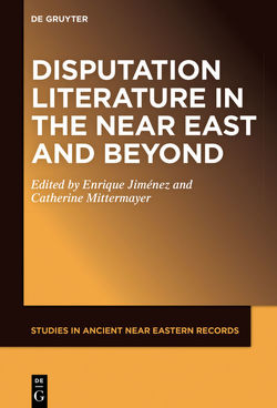 Disputation Literature in the Near East and Beyond von Jiménez,  Enrique, Mittermayer,  Catherine