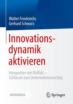 Innovationsdynamik aktivieren von Friederichs,  Walter, Schwarz,  Gerhard