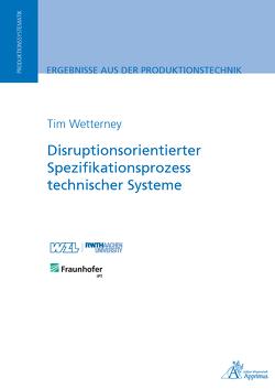 Disruptionsorientierter Spezifikationsprozess technischer Systeme von Wetterney,  Tim