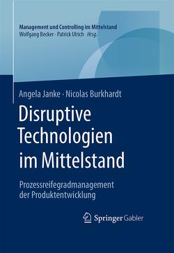 Disruptive Technologien im Mittelstand von Burkhardt,  Nicolas, Janke,  Angela
