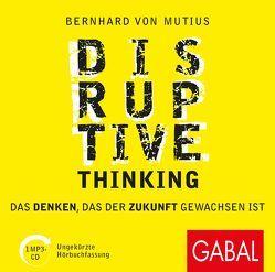 Disruptive Thinking von Piedesack,  Gordon, von Mutius,  Bernhard
