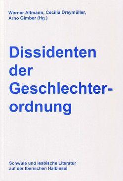 Dissidenten der Geschlechterordnung von Altmann,  Werner, Dreymueller,  Cecilia, Gimber,  Arno