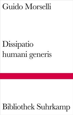Dissipatio H.G. oder Die Einsamkeit von Gschwend,  Ragni Maria, Krüger,  Michael, Morselli,  Guido