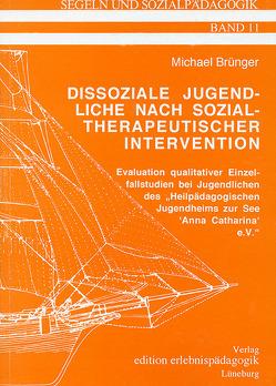 Dissoziale Jugendliche nach sozialtherapeutischer Intervention von Brünger,  Michael, Schenck,  Klaus, Ziegenspeck,  Jörg