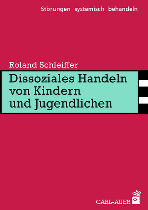 Dissoziales Handeln von Kindern und Jugendlichen von Schleiffer,  Roland