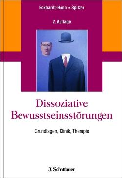 Dissoziative Bewusstseinsstörungen von Eckhardt-Henn,  Annegret, Spitzer,  Carsten