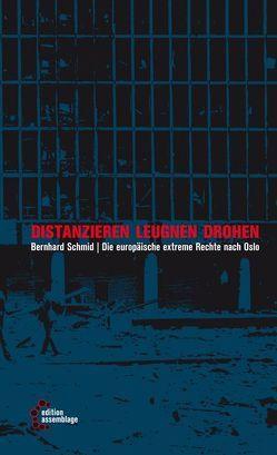 Distanzieren, leugnen, drohen: von Schmid,  Bernhard