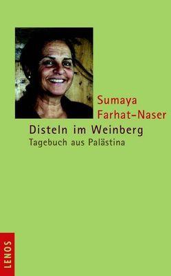 Disteln im Weinberg von Bürgi,  Chudi, Farhat-Naser,  Sumaya, Goldberger,  Ernest, Heule,  Martin, Renschler,  Regula
