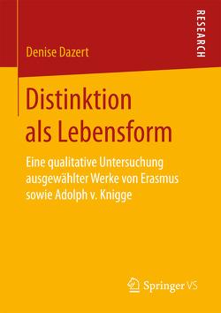 Distinktion als Lebensform von Dazert,  Denise