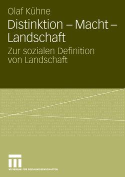 Distinktion – Macht – Landschaft von Kühne,  Olaf